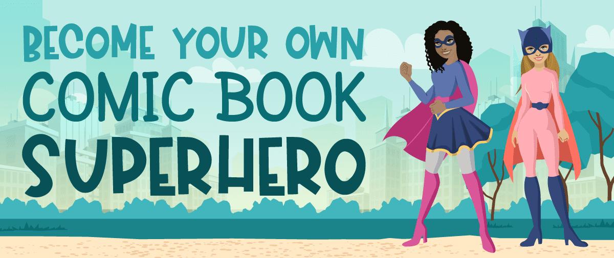 Become Your Own Comic Book Superhero